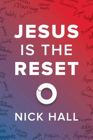 Jesus Is the Reset by Nick Hall