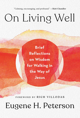 On Living Well by Eugene H. Peterson