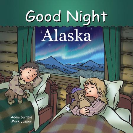 Good Night Alaska by Adam Gamble and Mark Jasper