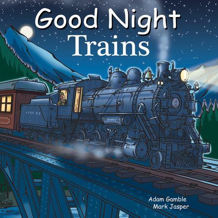 Good Night Trains by Adam Gamble and Mark Jasper