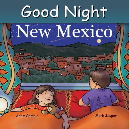 Good Night New Mexico by Adam Gamble and Mark Jasper