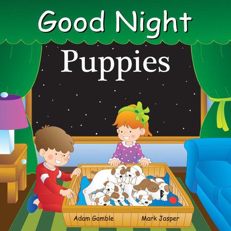 Good Night Puppies by Adam Gamble and Mark Jasper