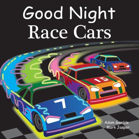 Good Night Race Cars by Adam Gamble and Mark Jasper