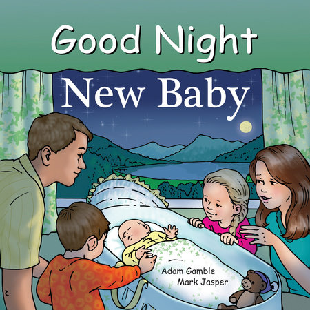 Good Night New Baby by Adam Gamble, Mark Jasper and Ruth Palmer