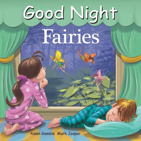 Good Night Fairies by Adam Gamble and Mark Jasper