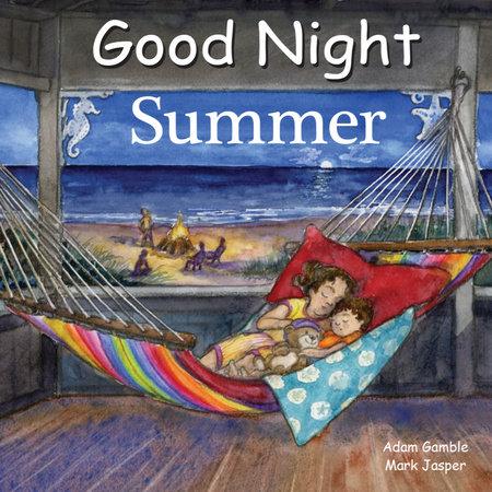 Good Night Summer by Adam Gamble and Mark Jasper