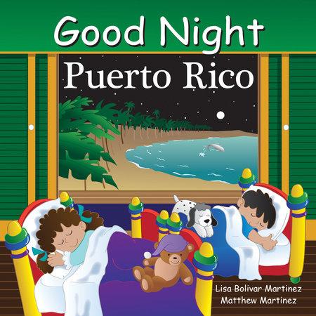 Good Night Puerto Rico by Lisa Bolivar Martinez and Matthew Martinez