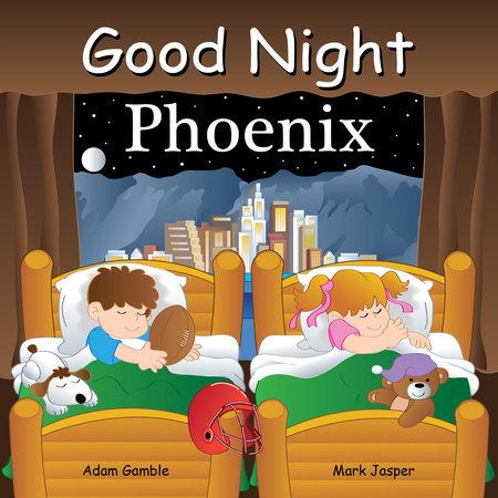 Good Night Phoenix by Adam Gamble and Mark Jasper