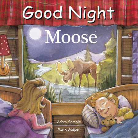 Good Night Moose by Adam Gamble and Mark Jasper