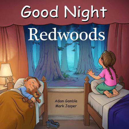 Good Night Redwoods by Adam Gamble and Mark Jasper