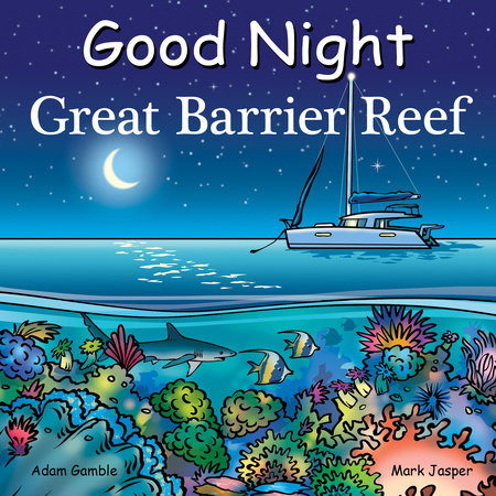 Good Night Great Barrier Reef by Adam Gamble and Mark Jasper