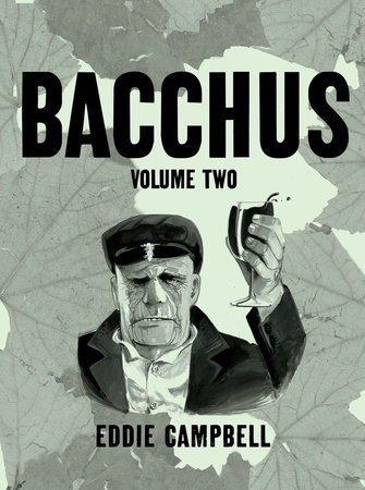 Bacchus Omnibus Edition Volume 2 by Eddie Campbell