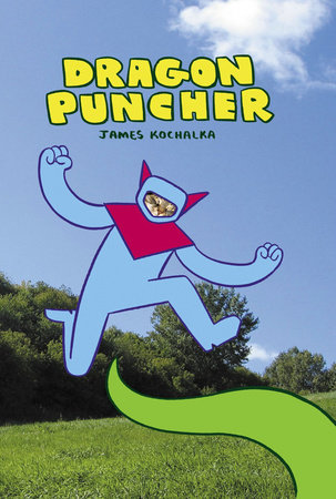 Dragon Puncher Book 1 by James Kochalka
