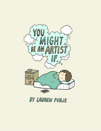 You Might Be An Artist If .... by Lauren Purje