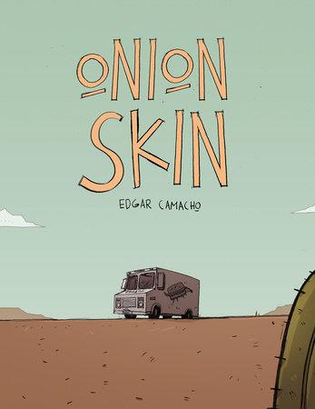 Onion Skin by Edgar Camacho