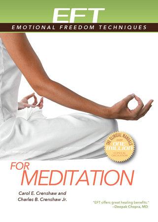 EFT for Meditation by Carol E. Crenshaw and Charles B. Crenshaw, Jr.