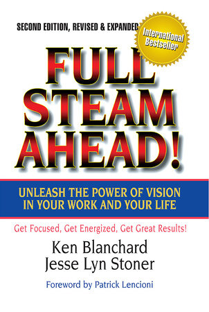 Full Steam Ahead! by Ken Blanchard and Jesse Lyn Stoner