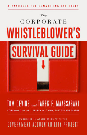 The Corporate Whistleblower's Survival Guide by Tom Devine and Tarek F. Maassarani
