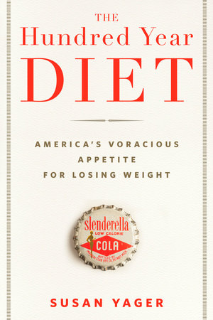 The Hundred Year Diet by Susan Yager