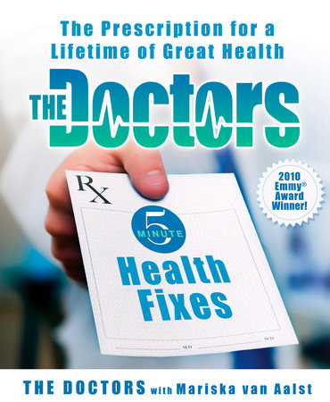 The Doctors 5-Minute Health Fixes by The Doctors and Mariska van Aalst