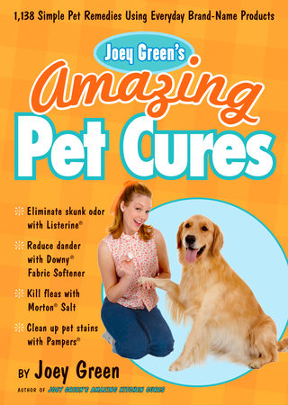 Joey Green's Amazing Pet Cures by Joey Green