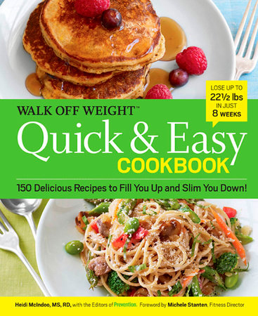 Walk Off Weight Quick & Easy Cookbook by Heidi McIndoo, M.S., R.D., L.D.N. and Editors Of Prevention Magazine