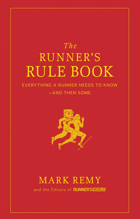 The Runner's Rule Book by Mark Remy and Editors of Runner's World Maga