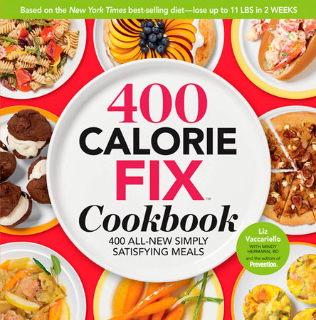 The 400 Calorie Fix Cookbook by Liz Vaccariello, Mindy Hermann and Editors Of Prevention Magazine