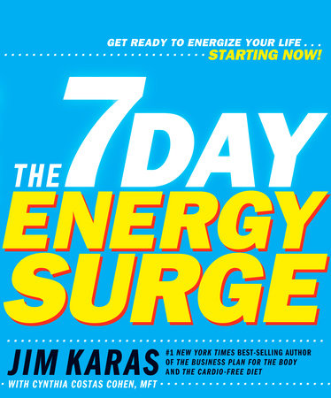 The 7-Day Energy Surge by Jim Karas and Cynthia Costas Cohen