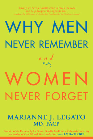 Why Men Never Remember and Women Never Forget by Marianne J. Legato and Laura Tucker
