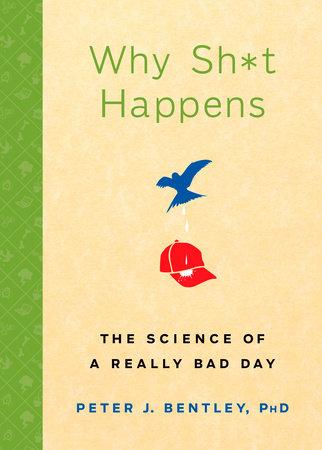 Why Sh*t Happens by Peter J. Bentley