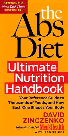 The Abs Diet Ultimate Nutrition Handbook by David Zinczenko and Ted Spiker