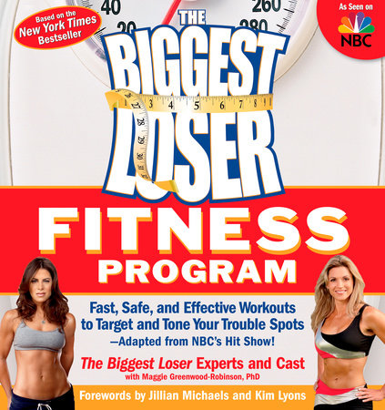 The Biggest Loser Fitness Program by Biggest Loser Experts and Cast and Maggie Greenwood-Robinson