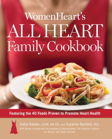 WomenHeart's All Heart Family Cookbook by Kathy Kastan, Susan Banfield and Womenheart
