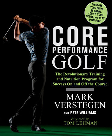Core Performance Golf by Mark Verstegen and Pete Williams