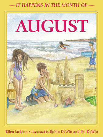 It Happens in the Month of August by Ellen B. Jackson