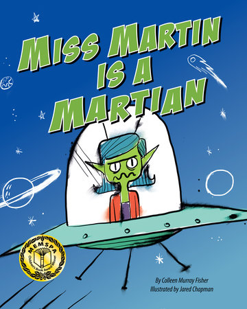 Miss Martin Is a Martian by Colleen Murray Fisher