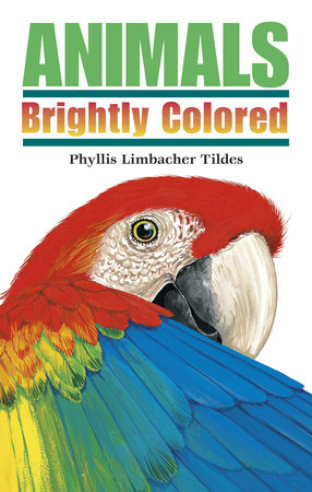 Animals Brightly Colored by Phyllis Limbacher Tildes