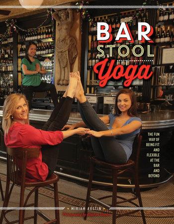 Bar Stool Yoga by Miriam Austin