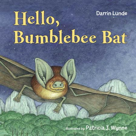 Hello, Bumblebee Bat by Darrin Lunde