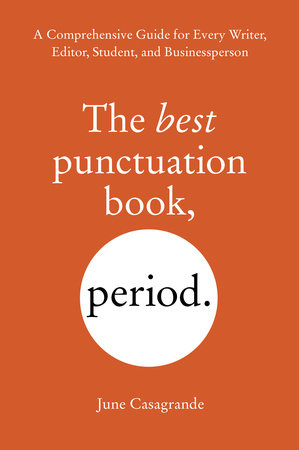 The Best Punctuation Book, Period by June Casagrande
