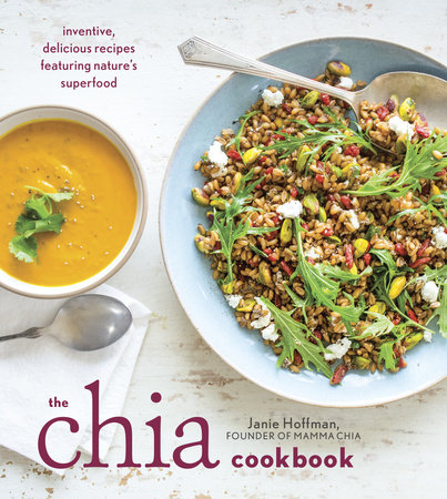 The Chia Cookbook by Janie Hoffman