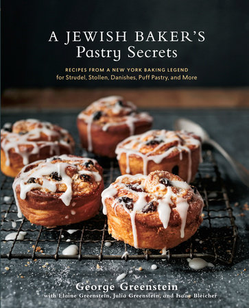 A Jewish Baker's Pastry Secrets by George Greenstein, Elaine Greenstein, Julia Greenstein and Isaac Bleicher