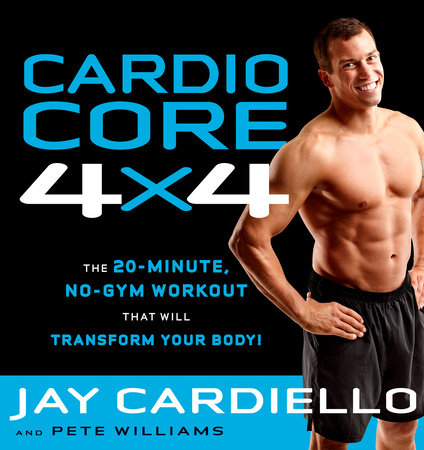 Cardio Core 4x4 by Jay Cardiello and Pete Williams