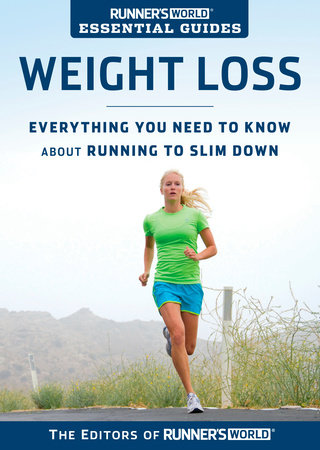 Runner's World Essential Guides: Weight Loss by Editors of Runner's World Maga