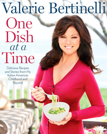 One Dish at a Time by Valerie Bertinelli