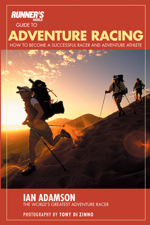 Runner's World Guide to Adventure Racing by Ian Adamson and Editors of Runner's World Maga