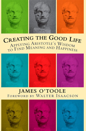 Creating the Good Life by James O'Toole