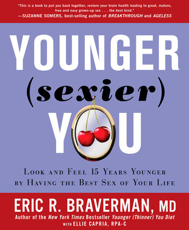 Younger (Sexier) You by Eric R. Braverman and Ellie Capria