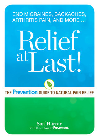 Relief at Last! by Sarí Harrar and Editors Of Prevention Magazine